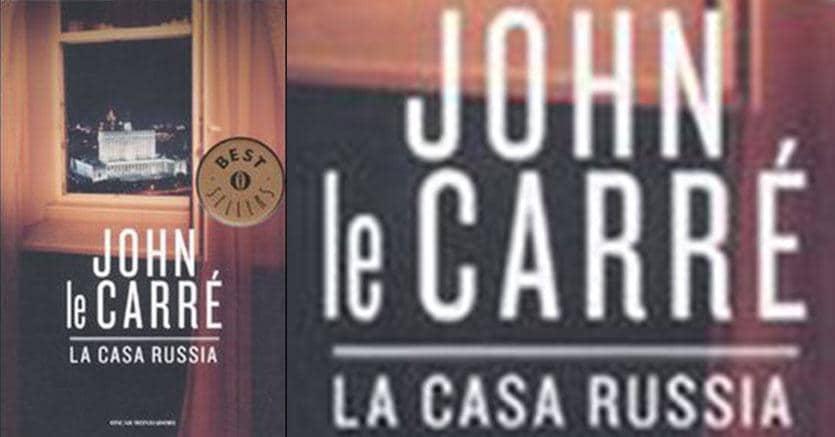 7f1b230ee9 Letture del fine settimana/John Le Carré, La Casa Russia , Mondadori